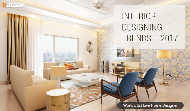 Interior Designing Trends 2017